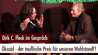Ökozid - der teuflische Preis für unseren Wohlstand!? - Im Gespräch mit Dirk C. Fleck (15.12.2016)