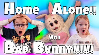 Home Alone with Bad Bunny!! Bad Bunny Part 3
