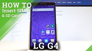 How to Insert SIM and SD Card into LG G4 - Cards Input Tutorial