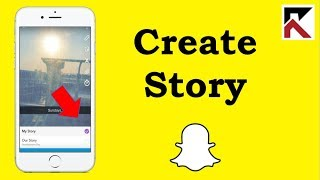 How To Create A Story Snapchat