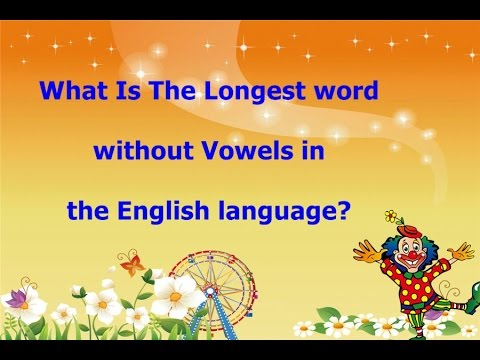 The Longest Word Without Vowels A E I O U Twyndyllyngs Is The