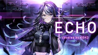 【歌ってみた】ECHO / covered by 幸祜