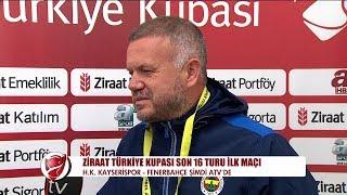 Maç öncesi iki takım teknik direktörlerinin açıklamaları | Hes Kablo Kayserispor - Fenerbahçe