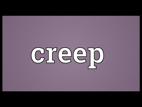 Creep Meaning