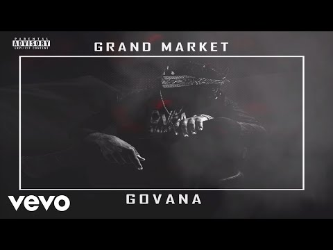 GOVANA - GRAND MARKET (OFFICIAL AUDIO)