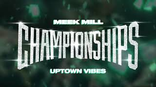 Meek Mill -  Uptown Vibes ft. Fabolous & Anuel AA ( Audio)