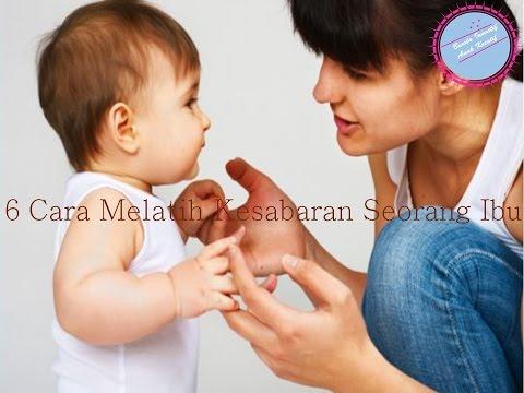 6 Cara Melatih Kesabaran Seorang Ibu