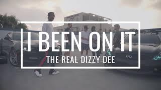 I Been On It  - Dizzydee