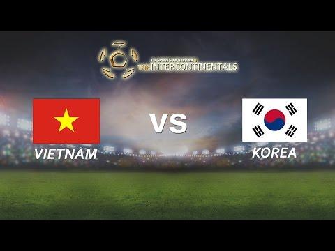 [29.05.2016] VietNam vs Korea [The Intercontinentals] [Chung kết]