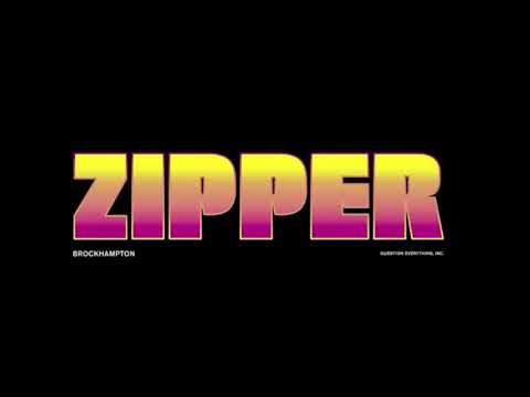 ZIPPER - BROCKHAMPTON