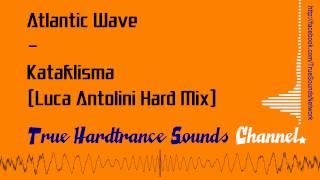 Atlantic Wave - Kataklisma (Luca Antolini Hard Mix)