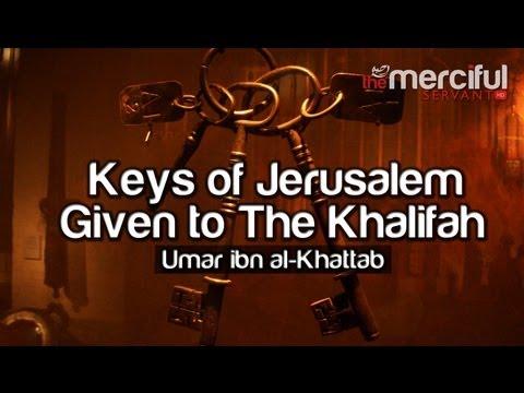 Keys of Jerusalem Given to The Khalifah ᴴᴰ - Umar ibn al-Khattab
