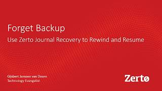 Forget Backup - Use Zerto Journal Recovery to Rewind and Resume