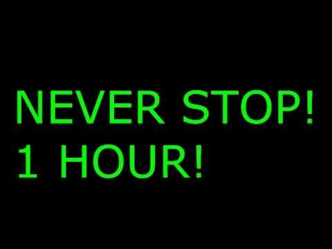 NEVER STOP 1 HOUR| EXTENDED