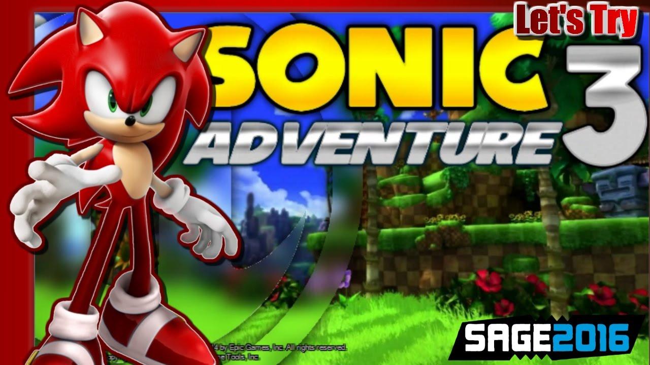Let's Try Sonic Adventure 3 (Fan game - SAGE 2016 week)