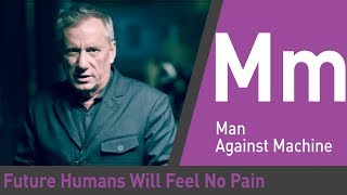 Why Do These Humans Feel No Pain Futurescape With James Woods