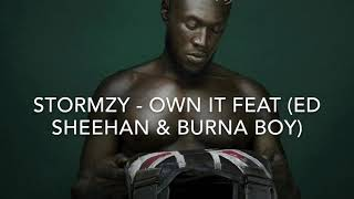 Stormzy Own it clean - ft Ed sheeran & Burna Boy