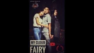 A short Nagamese movie - My Cloud Fairy