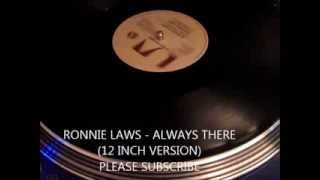 RONNIE LAWS - ALWAYS THERE (12 INCH VERSION)