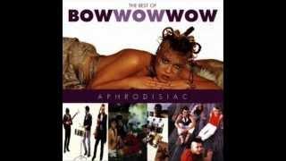 Aphrodisiac - Bow Wow Wow