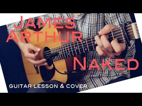 James Arthur - Naked Guitar Lesson /James Arthur - Naked Guitar Tutorial Chords & Naked guitar Cover