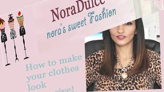 How To Look & Make Your Clothes Look Expensive!
