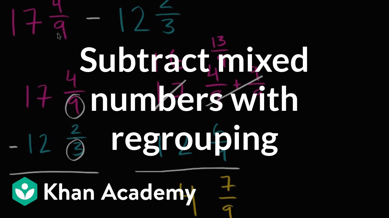 small resolution of Subtracting mixed numbers with regrouping (unlike denominators) (video)    Khan Academy