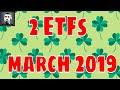 📈2 ETFs To Buy: March 2019 🍀