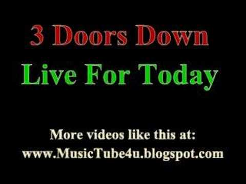 3 Doors Down - Live For Today (lyrics & music)