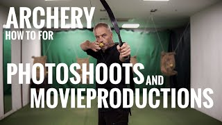 Archery Basics for Photoshoots and Movies