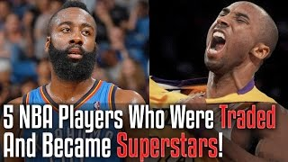 5 nba players who were traded and became superstars