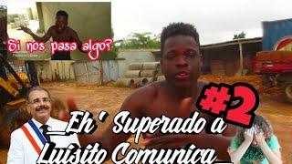 Supere a Luisito Comunica Parte #2 #luisitocomunica Labór A ' #Danilomedina
