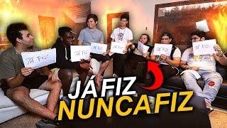 JÁ FIZ NUNCA FIZ ft. PESSOAL DA CASA