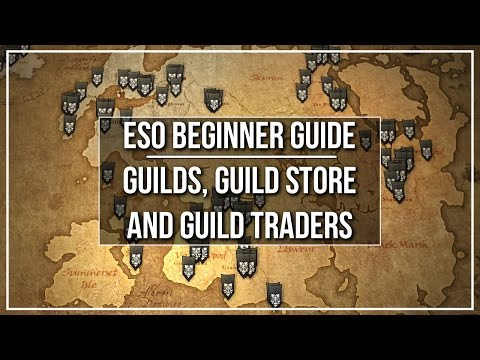 ESO Beginner Guide - Guilds, Guild Stores And Guild Traders