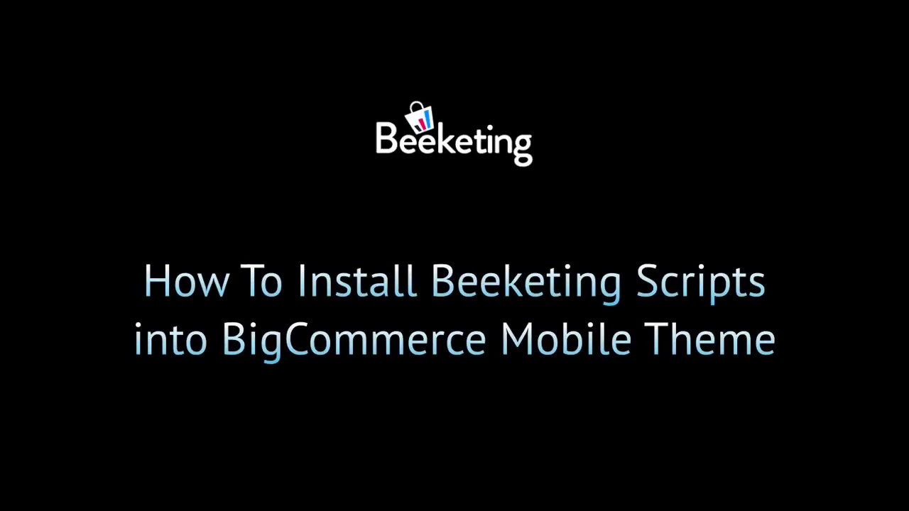 Bigcommerce tutorials how to install beeketing scripts into bigcommerce tutorials how to install beeketing scripts into blueprint mobile themes malvernweather Image collections