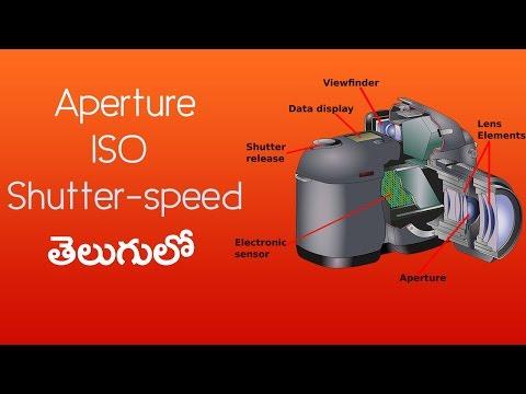 Easy Tutorial on Aperture, ISO, Shutter-speed in telugu