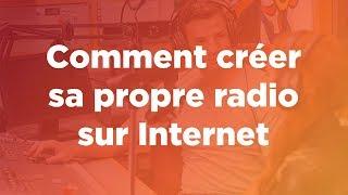 Webinar : Comment créer sa propre radio sur Internet 🎙