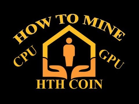 How to Mine HTH Coin with CPU and GPU!!!