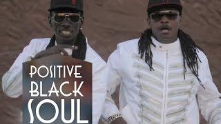 POSITIVE BLACK SOUL '' Back Again '' CLIP OFFICIEL 2015