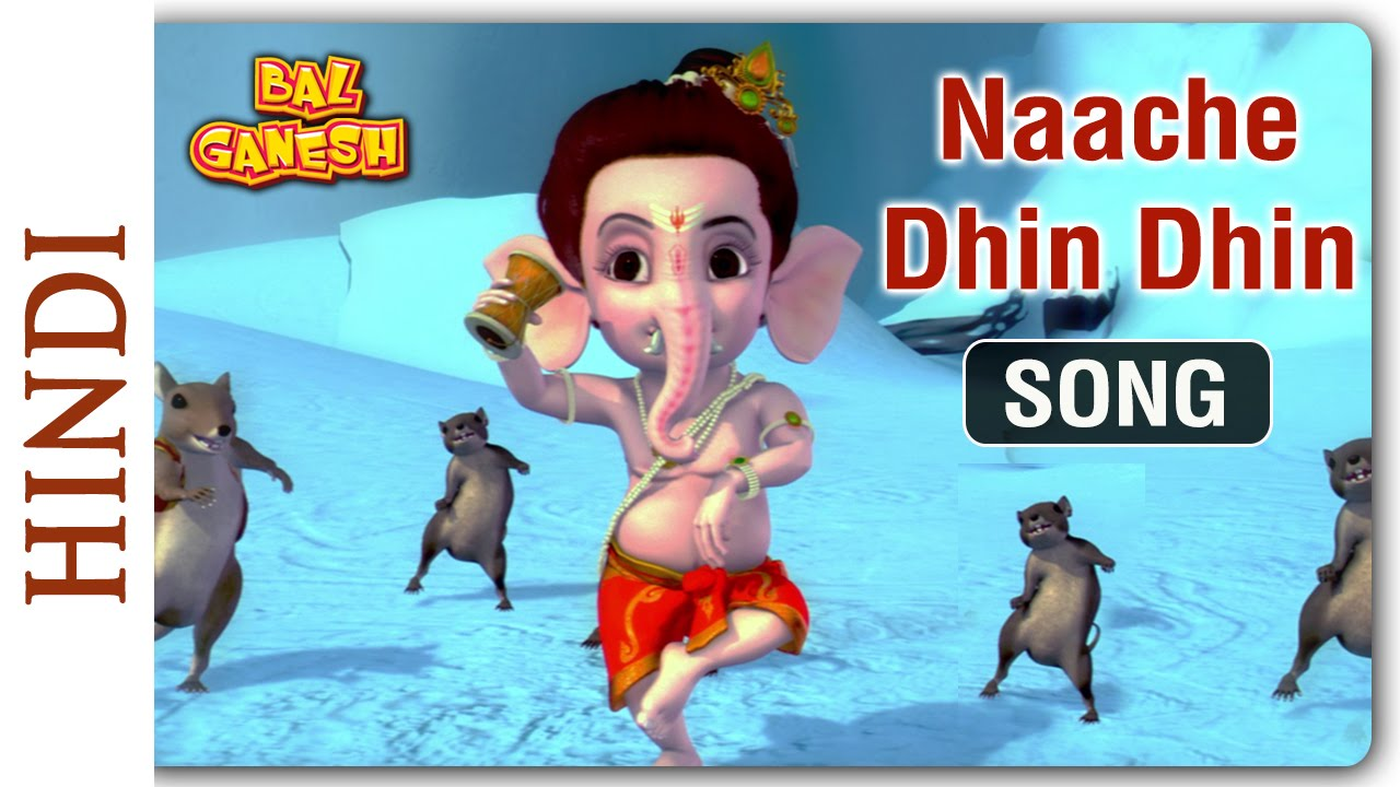 Download Bal Ganesh - Naache Dhin Dhin- Favourite Kids song