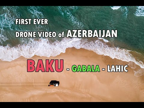 Azerbaijan Travel | First Ever HD Drone Video of Azerbaijan | Baku | Gabala | Lahic