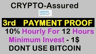 3rd PAYMENT PROOF || 10% Hourly For 12 Hours || NEW HYIP LAUNCHED || CRYPTO ASSURED || MIN INV = 1$