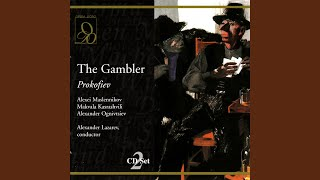 "The Gambler: Act I, ""How can I find the words to tell Pauline her bad luck?"", (Alexis, Pauline,..."