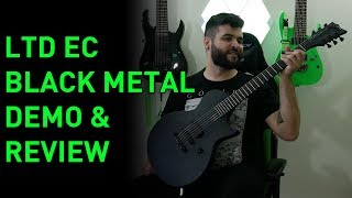I Don't Like Black Metal, But I Love This Guitar! LTD EC - Black metal Demo & Review