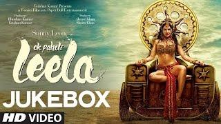 "♫♫ Top Bollywood Songs 2015 ""Ek Paheli Leela"" Full Songs (Audio) | Sunny Leone | Jukebox ♫♫"