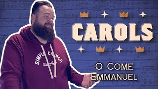 "CAROLS | ""O Come Emmanuel"" 