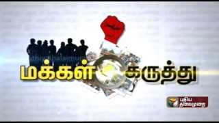 Compilation of people's response to Puthiyathalaimurai's following query: Public Opinion 09-10-15