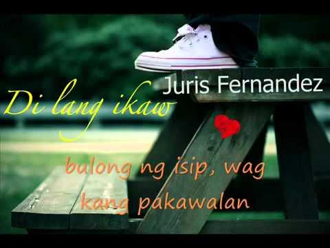 YouTube          Di lang ikaw   Juris Fernandez lyrics