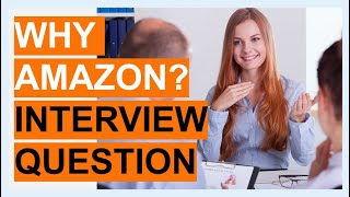 WHY AMAZON? Interview QUESTION & TOP SCORING ANSWER!