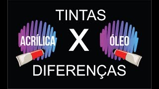 PINTURA EM TELA 07 - ACRÍLICA  X ÓLEO - CONHEÇA AS 5 DIFERENÇAS - POLLYANNA FERREIRA